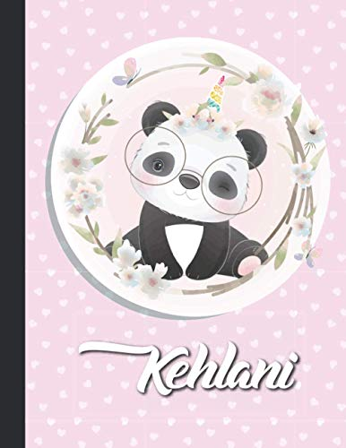 Kehlani Personalized Kawaii pandicorn Sketchbook For Girls With their Name,Kindergarten to Early Childhood School sketchbook: Magical panda Unicorn ... Draw, Sketch, Create, 8.5x11 - 110 Pages,
