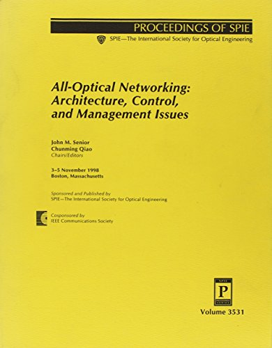 All-Optical Networking: Architecture, Control, and Management Issues, 3-5 November 1998 Boston, Massachusetts (Proceedings of Spie Volume 3531)
