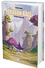 Dragon Ball - Le livre hommage. de Valérie Précigout