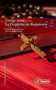 La prophétie de Barintown par George Arion