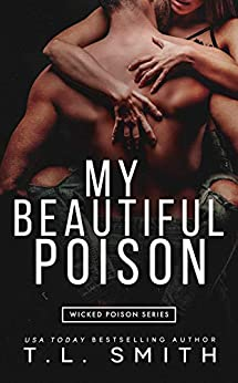 My Beautiful Poison (Wicked Poison Book 1) by [T.L.  Smith]