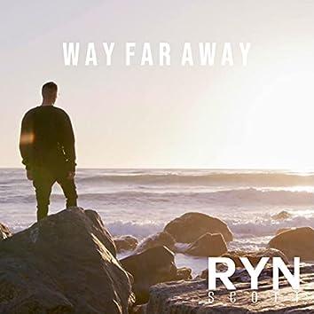 Way Far Away