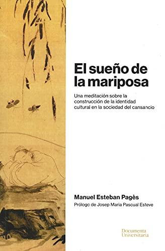 El Sueño De La Mariposa: Una meditación sobre la construcción de la identidad cultural en la sociedad del cansancio (Documenta)