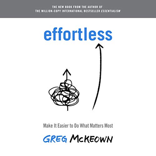 Listen Effortless: Make It Easier to Do What Matters Most audio book