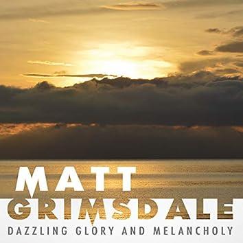 Dazzling Glory and Melancholy