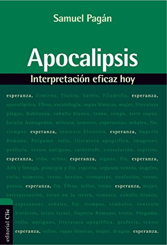 Apocalipsis: Interpretación eficaz hoy (Spanish Edition)