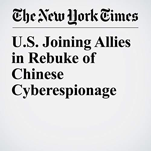 U.S. Joining Allies in Rebuke of Chinese Cyberespionage audiobook cover art