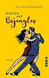 Warten auf Bojangles: Roman