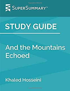 Study Guide: And the Mountains Echoed by Khaled Hosseini (SuperSummary)