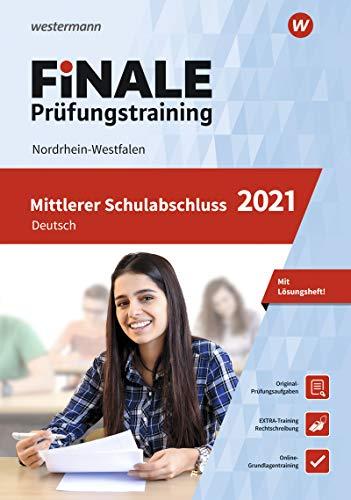 FiNALE - Prüfungstraining Mittlerer Schulabschluss Nordrhein-Westfalen: Deutsch 2021 Arbeitsbuch mit Lösungsheft