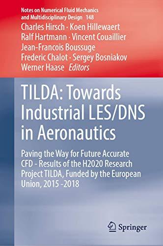 [画像:TILDA: Towards Industrial LES/DNS in Aeronautics: Paving the Way for Future Accurate CFD - Results of the H2020 Research Project TILDA, Funded by the European Union, 2015 -2018 (Notes on Numerical Fluid Mechanics and Multidisciplinary Design, 148)]