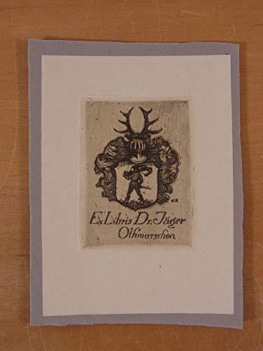 Exlibris für Dr. Jäger, Othmarschen. Motiv: Wappen mit Jäger, der eine Armbrust trägt, darüber Helm mit Geweih