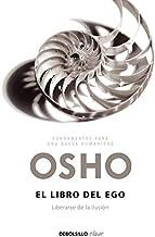 El libro del ego: Liberarse de la ilusión (Fundamentos para una nueva humanidad)