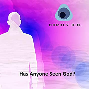 Has Anyone Seen God?