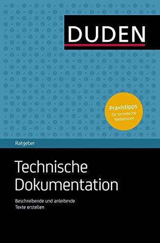 Duden Ratgeber - Technische Dokumentation: Verständliche Texte für Produkte erstellen und gestalten