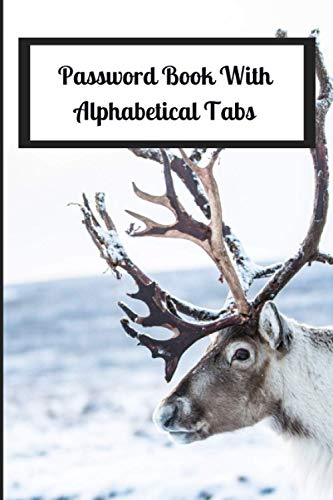 Password Book with Alphabetical Tabs: Internet Password LogBook To Remember keeper Organizer Journal Password Log Book Discreet with Reindeer Cover