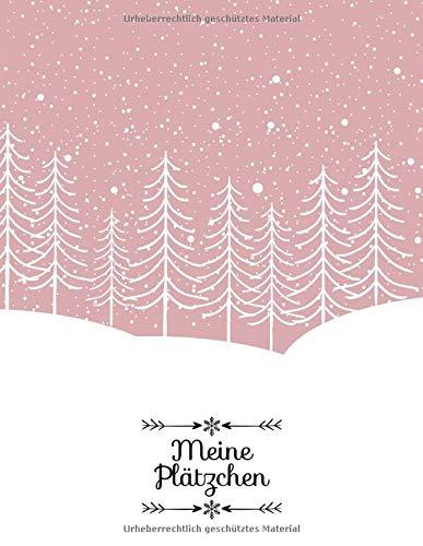 Meine Plätzchen: Das große Rezeptbuch zum Selberschreiben für die Weihnachtszeit (Feine Weihnachtsküche, Band 2)