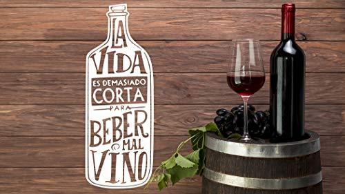 Vinilo la vida es demasiado corta para beber mal vino. Decorativo para vitrinas, vinoteca, cocina, pared, armario, frigorifico. (Blanco, 30x15)
