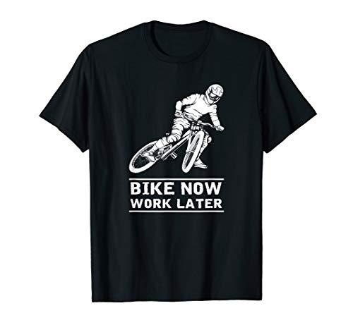 Ride Now Work Later | MTB Bike | Downhill & Mountain Bike T-Shirt