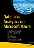 Data Lake Analytics on Microsoft Azure: A Practitioner's Guide to Big Data Engineering