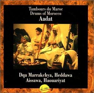 Aadat-Dqa Marrakchya Heddawa Aissawa & Haouariyat