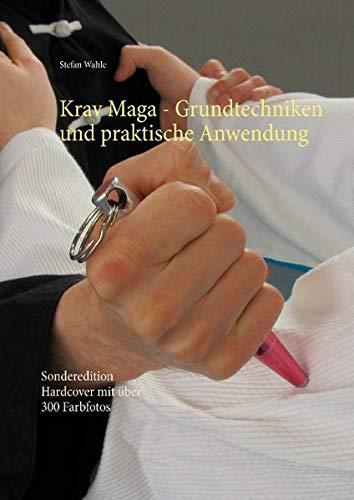Krav Maga - Grundtechniken und praktische Anwendung: Sonderedition Hardcover mit über 300 Farbfotos