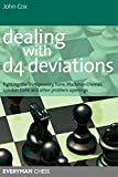 Dealing With D4 Deviations: Fighting The Trompowsky, Torre, Blackmar-diemer, Stonewall, Colle And Other Problem Openings (everyman Chess)-Cox, John