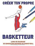Créer Ton Propre Basketteur: Livre De Coloriage De Conception Uniforme De Basket-Ball
