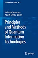 Principles and Methods of Quantum Information Technologies (Lecture Notes in Physics (911))