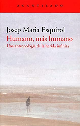 Humano, más humano: Una antropología de la herida infinita: 418