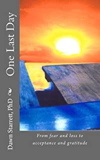One Last Day: From fear and loss to acceptance and gratitude