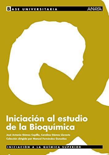 Iniciación al estudio de la Bioquímica. (Base Universitaria)