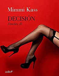 Decisión. Fetiches, II par Mimmi Kass