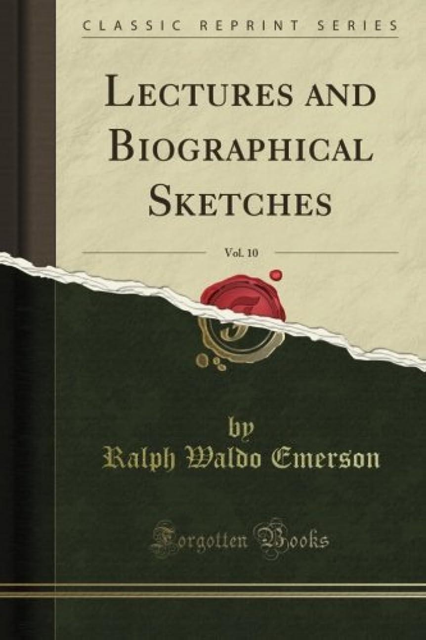 部分シーケンス六Lectures and Biographical Sketches, Vol. 10 (Classic Reprint)