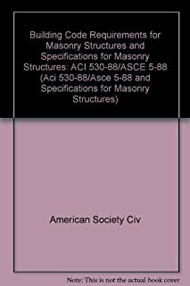 Building Code Requirements for Masonry Structures and Specifications for Masonry Structures: ACI 530-88/ASCE 5-88