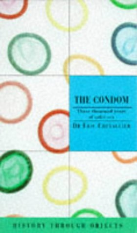 The Condom: 3000 Years of Safer Sex