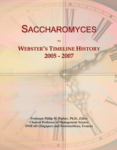 Saccharomyces: Webster's Timeline History, 2005 - 2007