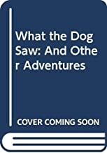 What the Dog Saw: And Other Adventures (Vietnamese Edition)