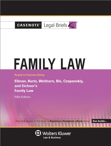 Casenote Legal Briefs for Family Law, Keyed to Ellman, Kurtz, Weithorn, Bix, Czapanskiy, and Eichner (Casenote Legal Briefs Series)