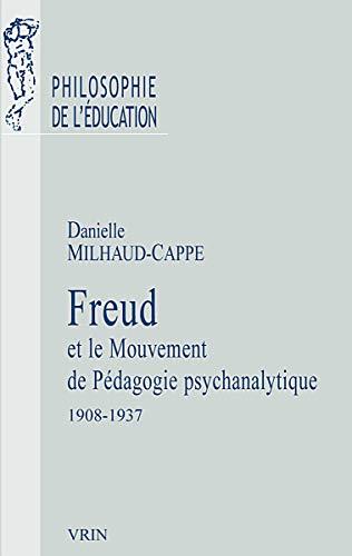 Freud et le mouvement de pédagogie psychanalytique : 1908-1937
