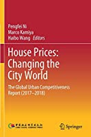 House Prices: Changing the City World: The Global Urban Competitiveness Report (2017–2018)