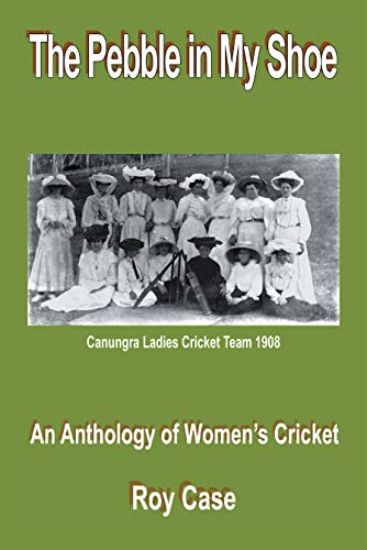 The Pebble in My Shoe: An Anthology of Women's Cricket (English Edition)