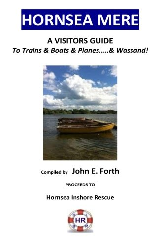 Hornsea Mere - A Visitors Guide to Trains & Boats & Planes and Wassand! [Idioma Inglés]