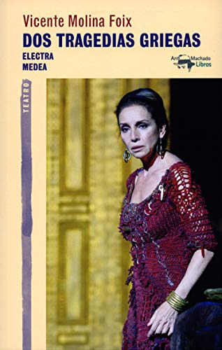 Dos tragedias griegas: Electra - Medea (A. Machado nº 54) (Spanish Edition)
