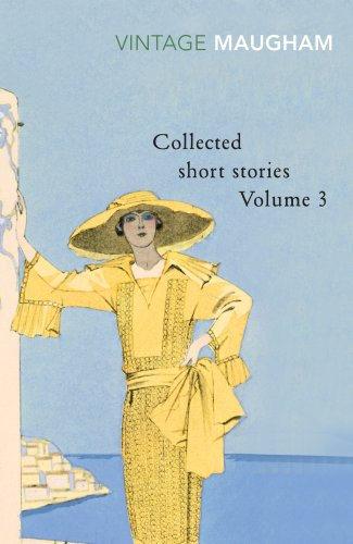 Collected Short Stories Volume 3: W. S. Maugham