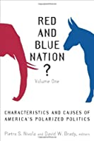 Red and Blue Nation?: Characteristics and Causes of America's Polarized Politics by Unknown(2006-12-07)