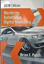 Mastering Automotive Digital Marketing 2016 Edition