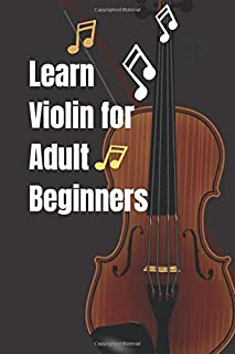 Learn violin for adult beginners: Blank Sheet Music Composition and Notation Notebook,Play Violin Today,Finger Exercises f...