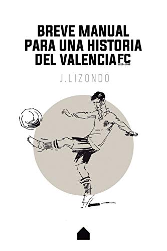 Breve manual para una historia del Valencia F.C.
