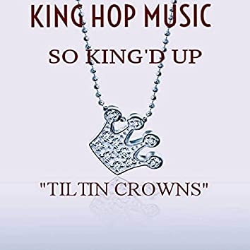 Tiltin Crowns